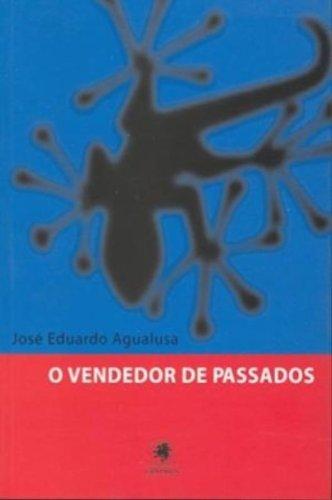 O Vendedor de Passados José Eduardo Agualusa