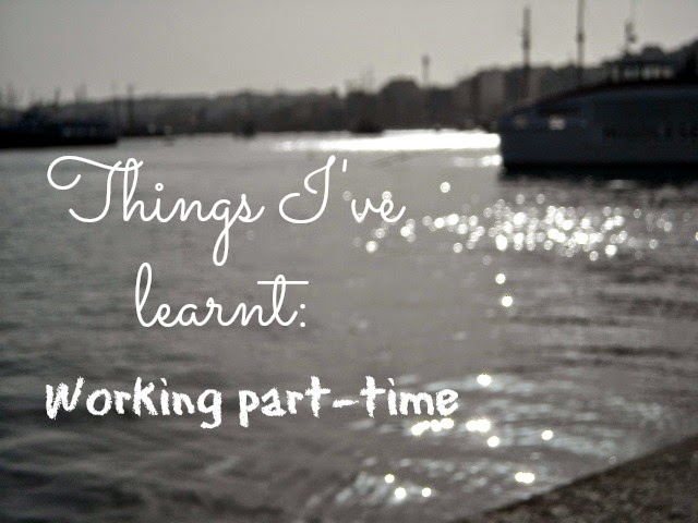Things I've Learnt Working Part Time