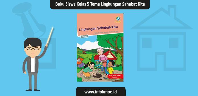Buku  Siswa Kelas 5 Semester 2 Tema 8 Lingkungan Sahabat Kita Kurikulum 2013 Revisi 2017