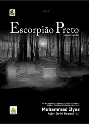 Download: Escorpiao Preto pdf in Portuguese by Maulana Ilyas Attar Qadri
