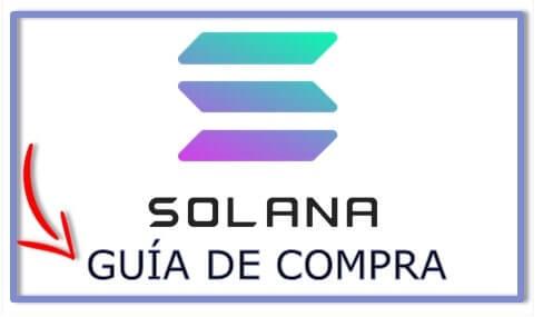 Guía de Compra Actualizada Solana (SOL) Fácil y Actualizada