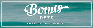 StampinUP Bonus Days - Every $50 spent in July earns you $5 more to spend in August