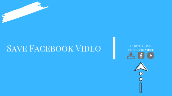 How Do U Save A Video From Facebook<br/>