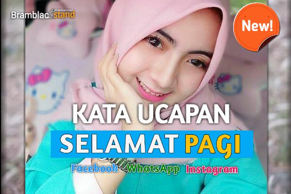 kata Ucapan Selamat Pagi Islami Motivasi Romantis Lucu Bijak Untuk Status Whatsapp Instagram Facebook