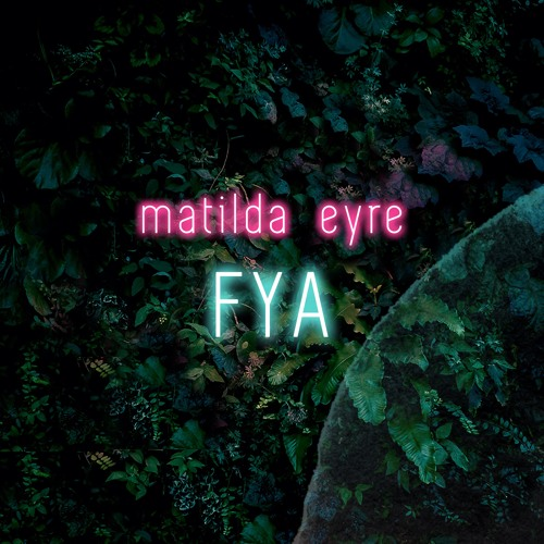 Matilda Eyre Unveils New Single 'FYA'