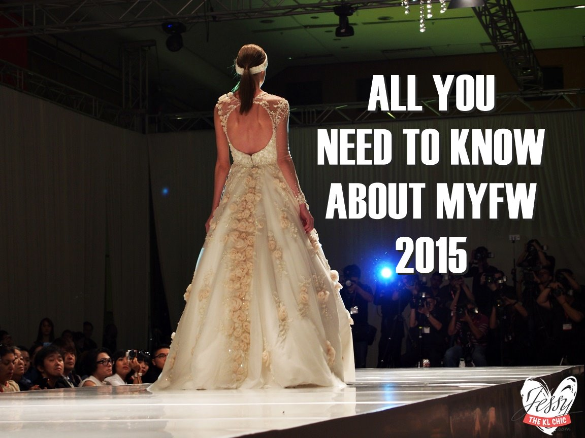 Fashion: 9 Things Need To Know About Malaysia Fashion Week 2015 (MYFW 2015)