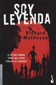 Soy Leyenda uno de los totems de la literatura de vampiros surgido de la imaginación de Richard Matheson