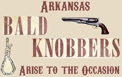 Arkansas Bald Knobbers Arise to the Occasion.