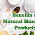 What are the Benefits of Purchasing Natural Skin Care Products?