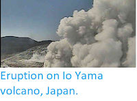 http://sciencythoughts.blogspot.com/2018/04/eruption-on-io-yama-volcano-japan.html