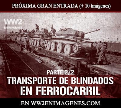 http://www.ww2enimagenes.com/2018/06/transporte-de-blindados-en-ferrocarril.html
