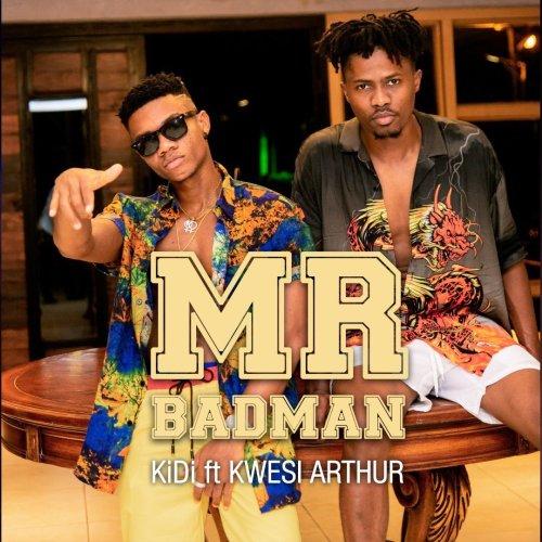 kidi- Mr Badman ft Kwesi Arthur