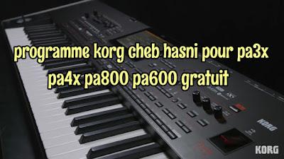 Download programme korg cheb hasni pour pa3x pa4x pa800 pa600 gratuit