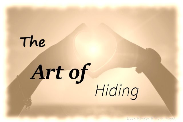 The Art of Hiding title image with two hands making a heart shape with sun shining through in sepia tones; small note in corner reads 'Book Review @ Dora Reads'