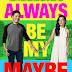 Always Be My Maybe - WebRip