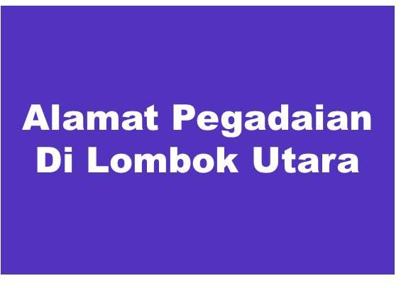 Alamat PT Pegadaian Di Lombok Utara