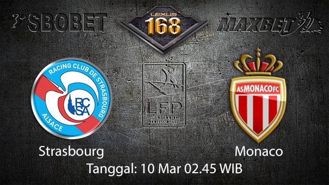 BOLA88 - PREDIKSI TARUHAN BOLA STRASBOURG VS MONACO 10 MARET 2018 ( FRENCH LIGUE 1 )