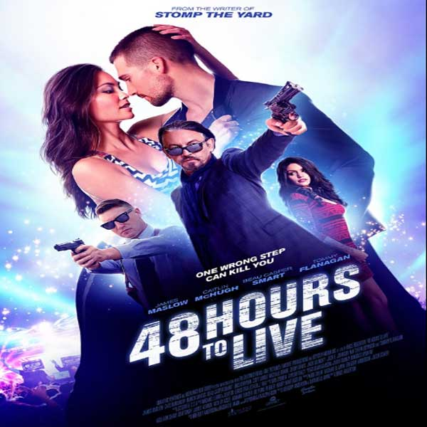 48 Hours to Live, 48 Hours to Live Synopsis, 48 Hours to Live Trailer, 48 Hours to Live Review