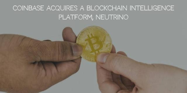 Coinbase Acquires a Blockchain Intelligence Platform, Neutrino