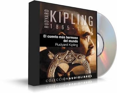 El.Cuento.Mas.Hermoso.del.Mundo Rudyard.Kipling El Cuento más Hermoso del Mundo   Rudyard Kipling [ Audiolibro ]