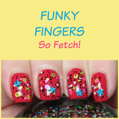 funky fingers so fetch totally buggin review swatches clueless mean girls