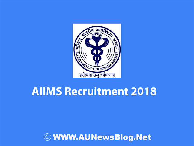 AIIMS Recruitment 2018 to 2019(Nursing Officer / Staff Nurse Post)