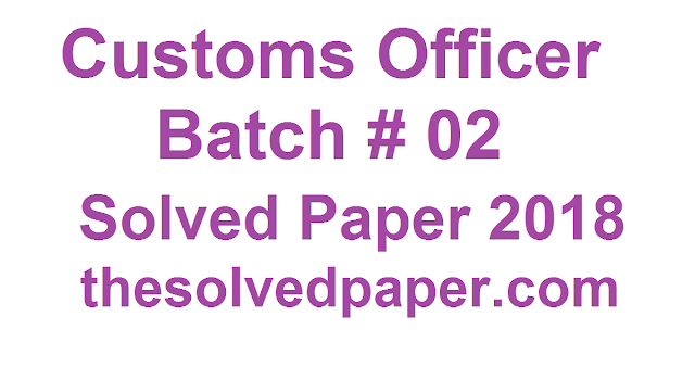 Past Paper of Customs Inspector Batch2