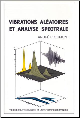 Livre : Vibrations aléatoires et analyse spectrale - André Preumont