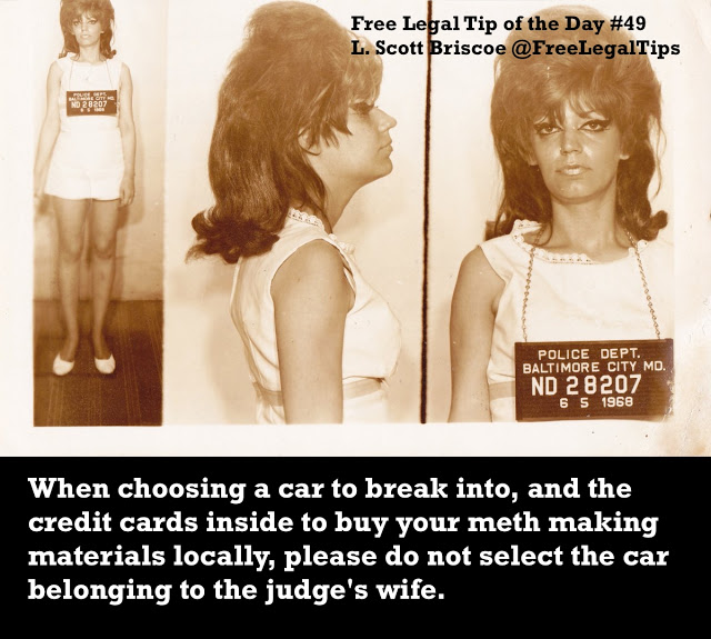 Free Legal Tip of the Day. Tip #49 L. Scott Briscoe. Mugshot, female, Baltimore. Court, Dumb People and Humor. marchmatron.com 1968