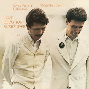 Carlos Santana & John McLaughlin - Love devotion surrender (1972)