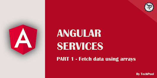 Services in Angular Part 1 - Fetch data using arrays