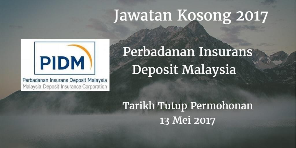 Jawatan Kosong PIDM 13 Mei 2017