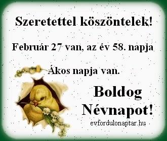 Február 27, Ákos névnap