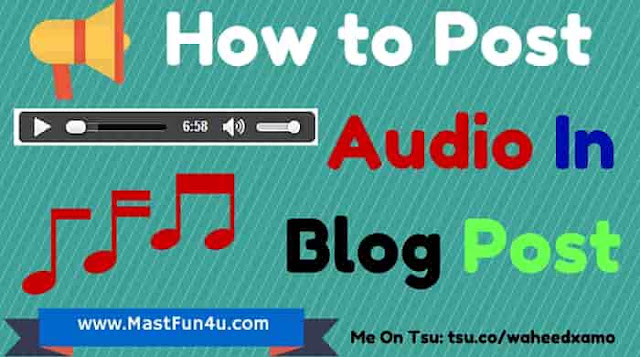 How to Post Audio Mp3 in Blogger Blog
