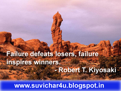 Failure defeats losers, failure inspires winners.