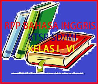 RPP Bahasa Inggris Berkarakter Kelas 1 , 2 , 3 , 4 , 5 , dan 6 SD