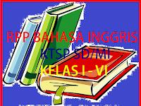 Download RPP Bahasa Inggris KTSP SD/MI Kelas I - VI