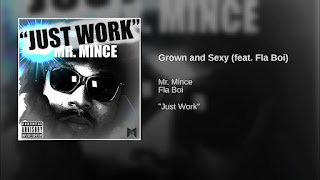 New Video: Mr. Mince – Grown and Sexy Featuring Fla Boi