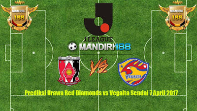 AGEN  BOLA - Prediksi Urawa Red Diamonds vs Vegalta Sendai 7 April 2017