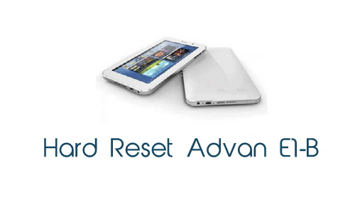 cara hard reset advan e1b