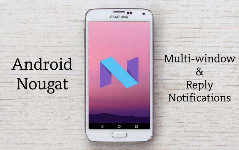 Inilah Kelebihan OS Nougat yang Tidak Dimiliki OS Android Sebelumnya
