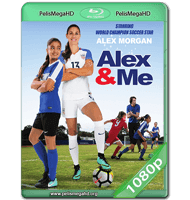 ALEX Y YO (2018) WEB-DL 1080P HD MKV ESPAÑOL LATINO