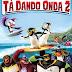 FILME: TÁ DANDO ONDA 2 DUBLADO (2017)