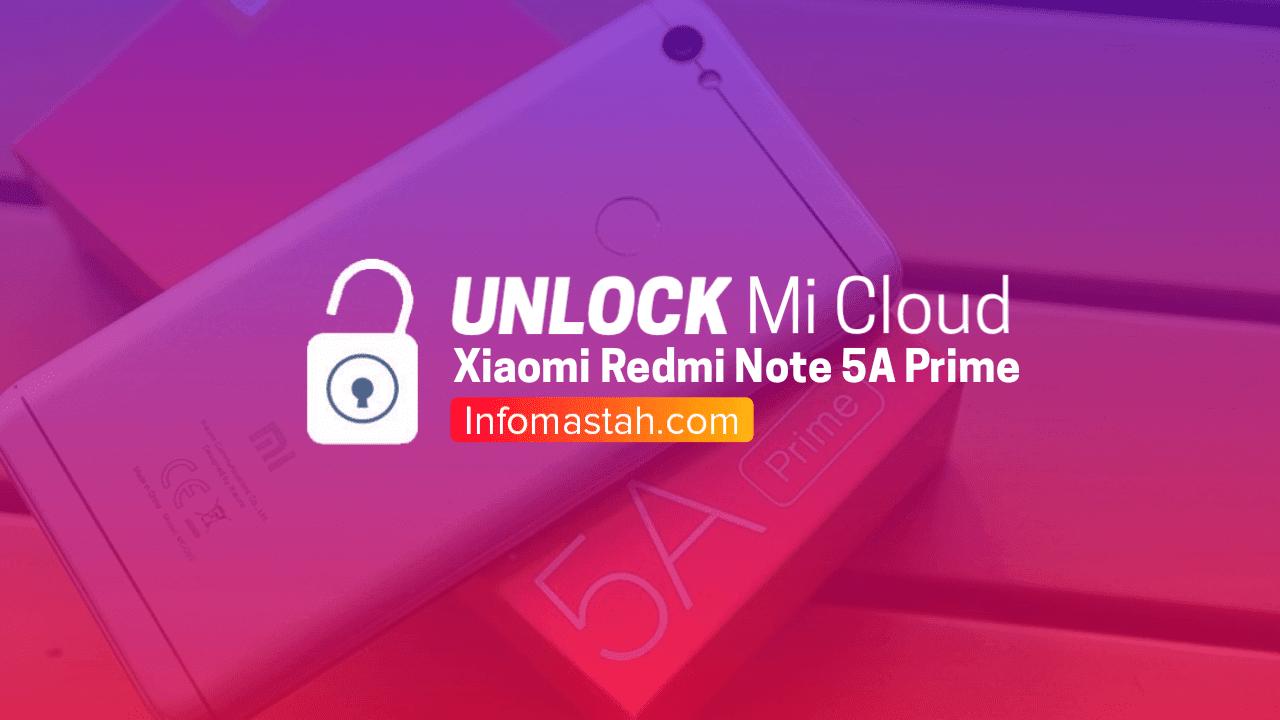 Cara Jitu Unlock Mi Cloud Xiaomi Redmi Note 5A Prime Work 100%