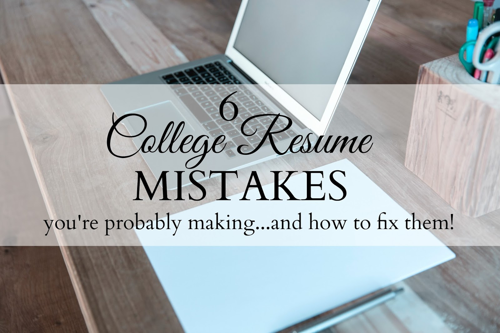 Resume Mistakes 6 College Resume Mistakes You Re Probably Making Prepessentials
