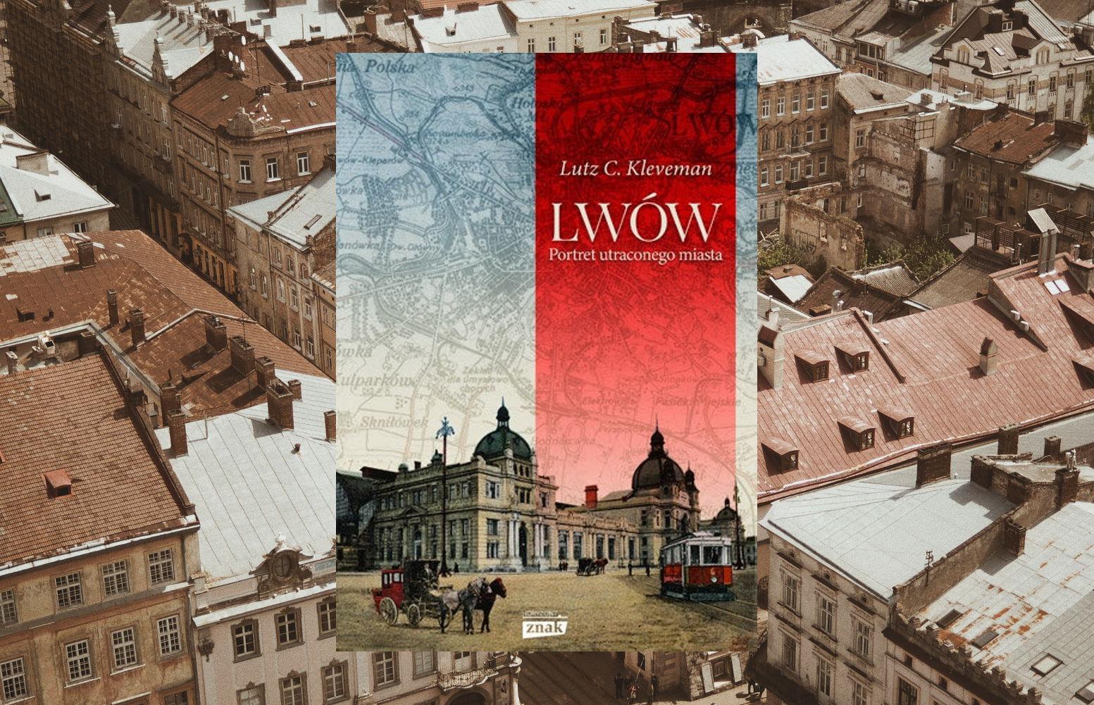 #404. Lwów. Portret utraconego miasta - Lutz C. Kleveman