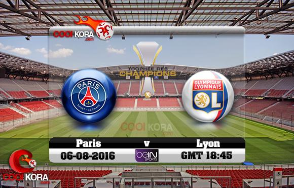مشاهدة مباراة باريس سان جيرمان وليون اليوم 6-8-2016 كأس السوبر الفرنسي