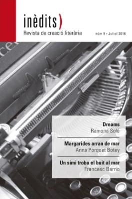 INÈDITS - Revista de creació literària - Núm. 9 - Juliol 2016