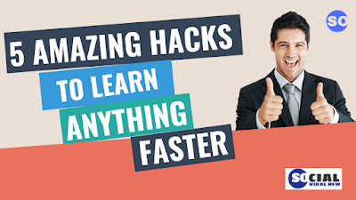 5 AMAZING HACKS TO LEARN ANYTHING FASTER