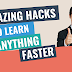 How to Learn Faster 5 Amazing Hacks